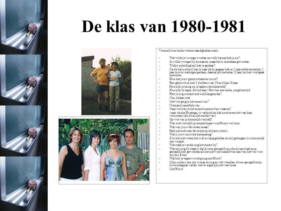 De klas van 1980-1981 Foto uit het jaar 1980/1981 Foto uit het jaar 2011 - Naar ik mij nu kan herinneren wilde ik kraamverzorgster worden; die opleiding heb ik ook gedaan en werk nu als Coordinator Zorg en Diensten in de wijk.