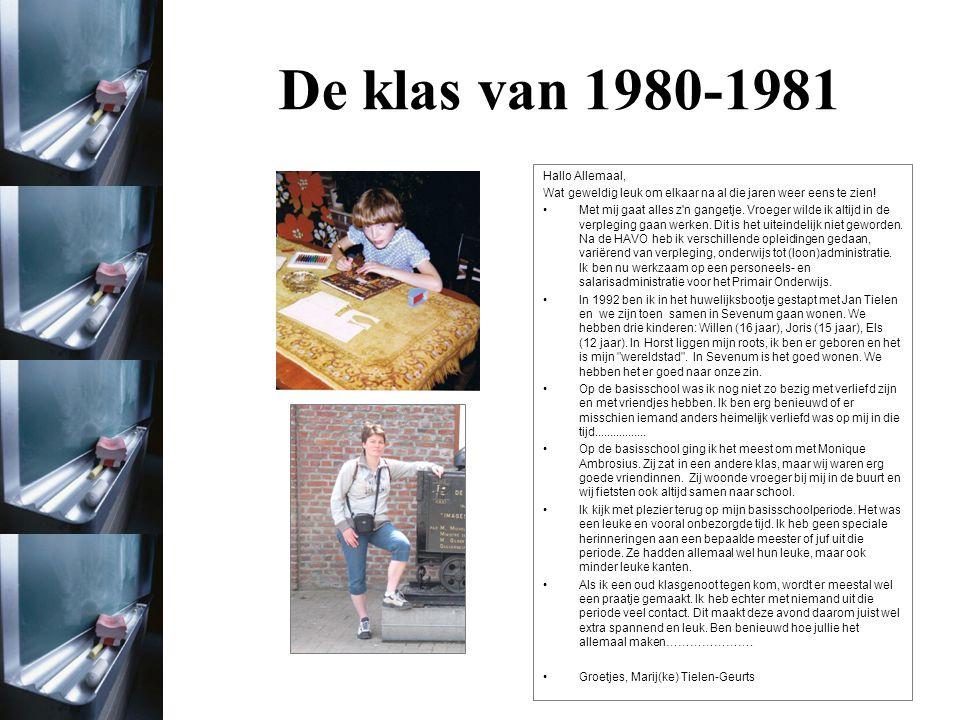 De klas van 1980-1981 Foto uit het jaar 1980/1981 Heb ik niet digitaal.