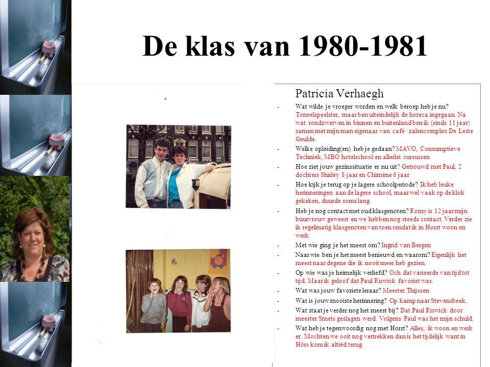 De klas van 1980-1981 SCHOOLFOTO 1977 HEDEN Vermeld hier leuke wetenswaardigheden zoals: -Wat wilde je vroeger worden en welk beroep heb je nu.