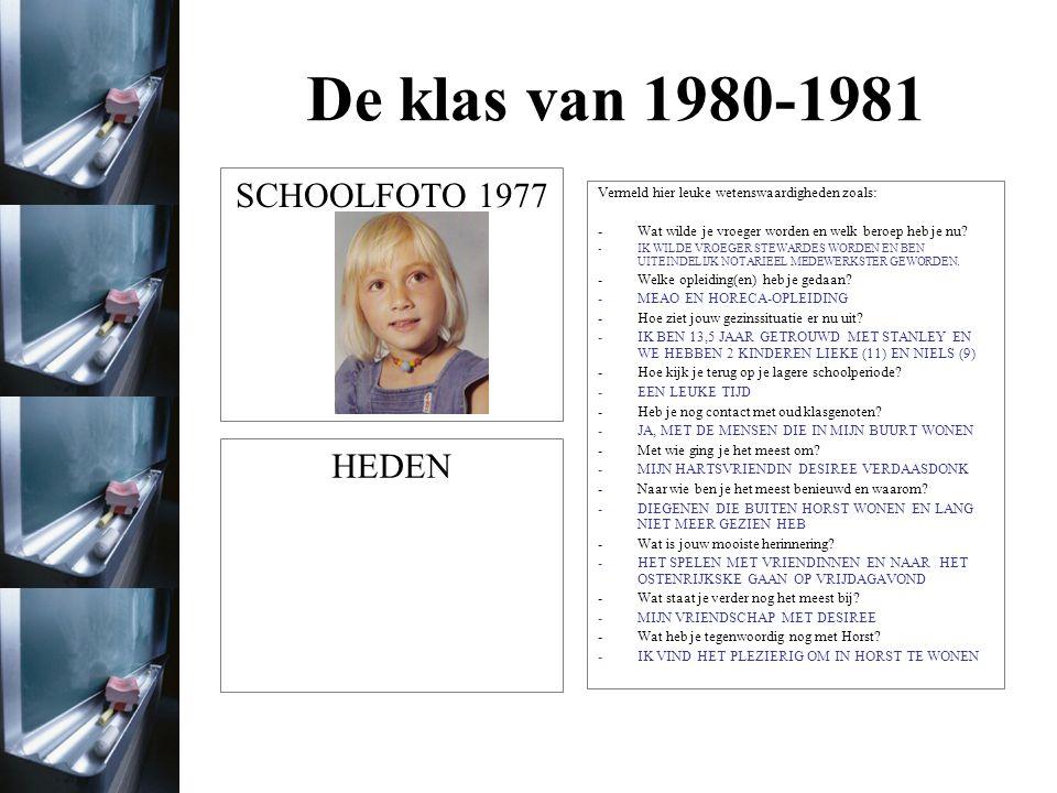 De klas van 1980-1981 -Wat wilde je vroeger worden en welk beroep heb je nu.