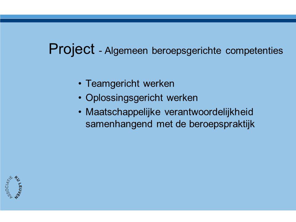 Project - Algemeen beroepsgerichte competenties Teamgericht werken Oplossingsgericht werken Maatschappelijke verantwoordelijkheid samenhangend met de