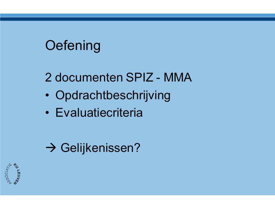 Oefening 2 documenten SPIZ - MMA Opdrachtbeschrijving Evaluatiecriteria  Gelijkenissen?