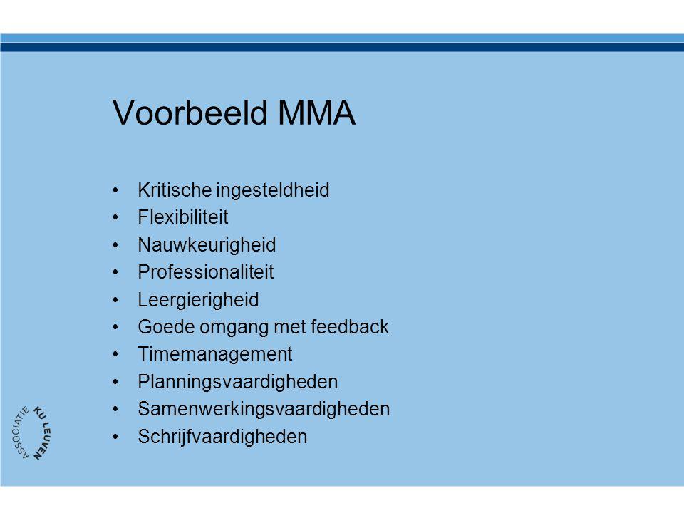 Voorbeeld MMA Kritische ingesteldheid Flexibiliteit Nauwkeurigheid Professionaliteit Leergierigheid Goede omgang met feedback Timemanagement Plannings