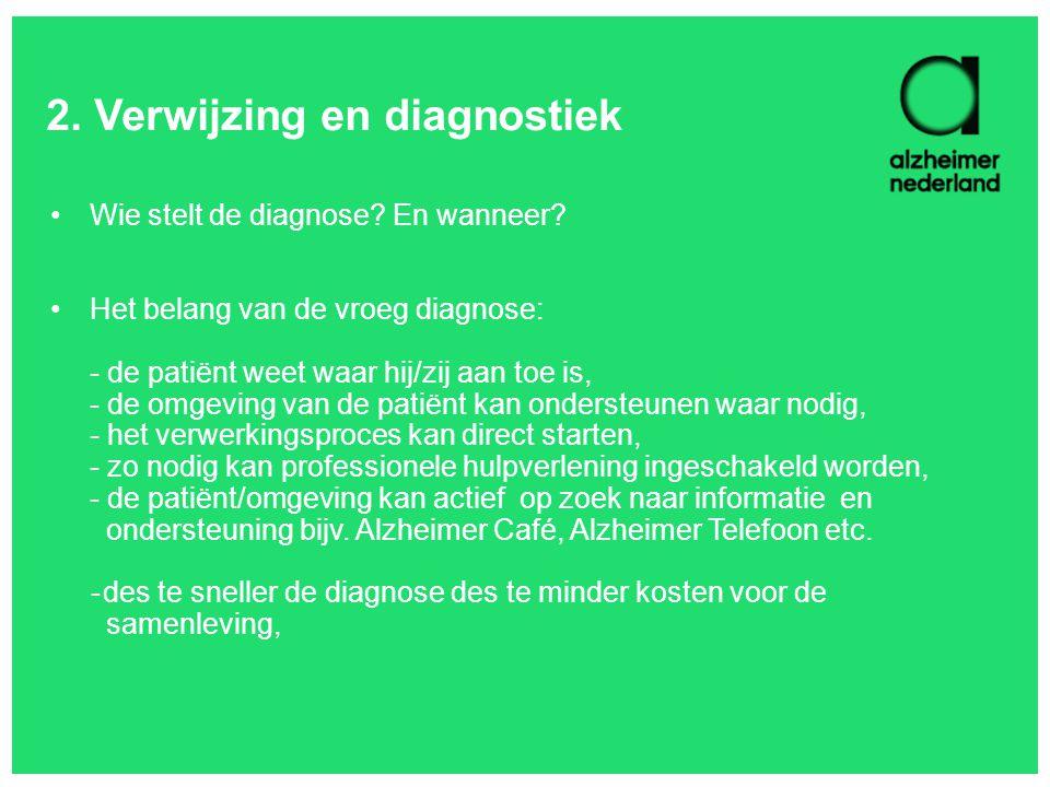 2. Verwijzing en diagnostiek Wie stelt de diagnose.