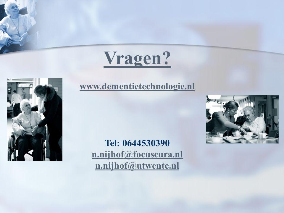 Vragen? www.dementietechnologie.nl Tel: 0644530390 n.nijhof@focuscura.nl n.nijhof@utwente.nl