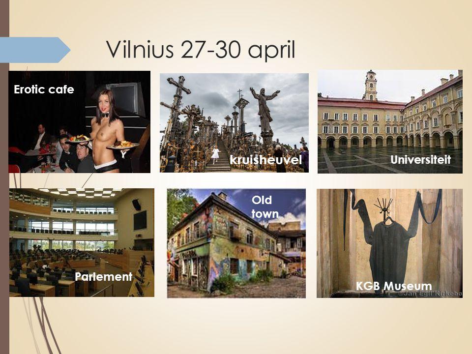 Vilnius 27-30 april Erotic cafe Universiteit Parlement Old town KGB Museum kruisheuvel