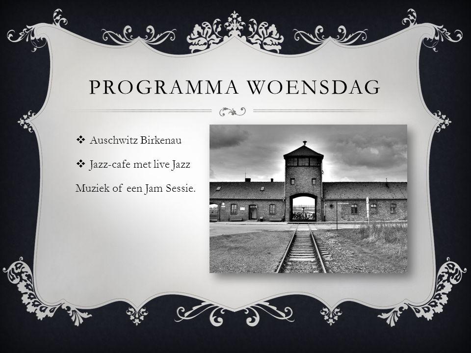 PROGRAMMA WOENSDAG  Auschwitz Birkenau  Jazz-cafe met live Jazz Muziek of een Jam Sessie.