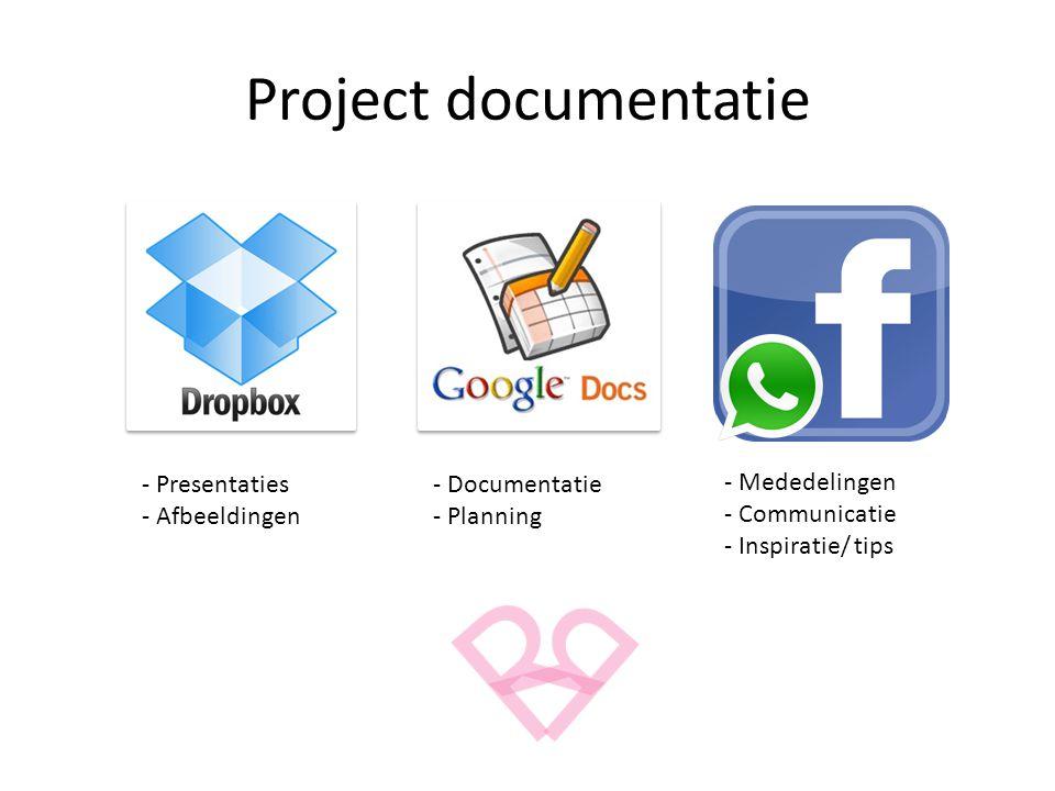 Project documentatie - Presentaties - Afbeeldingen - Documentatie - Planning - Mededelingen - Communicatie - Inspiratie/ tips
