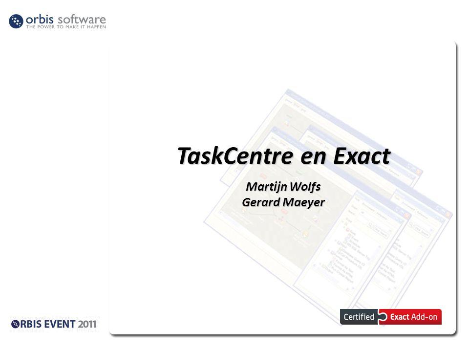 TaskCentre en Exact, enkele feiten.Orbis Software is Software Development partner van Exact.