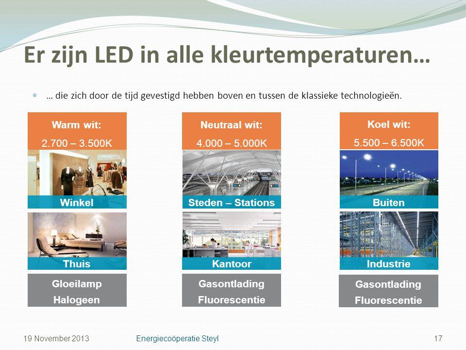 Er zijn LED in alle kleurtemperaturen… … die zich door de tijd gevestigd hebben boven en tussen de klassieke technologieën. 17 Warm wit: 2.700 – 3.500