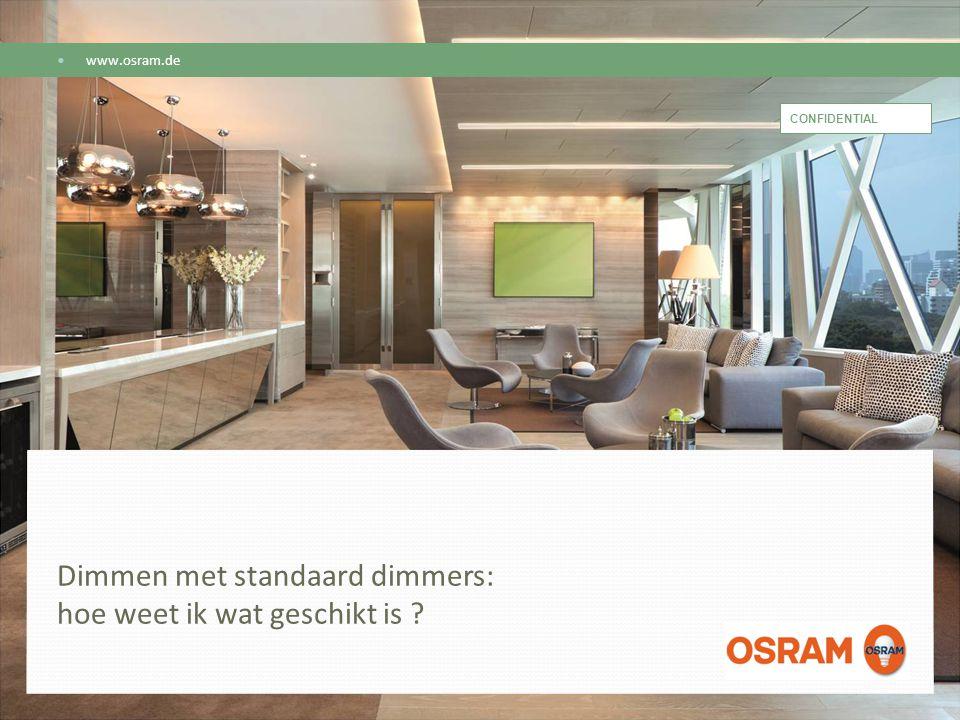 Dimmen met standaard dimmers: hoe weet ik wat geschikt is ? www.osram.de CONFIDENTIAL