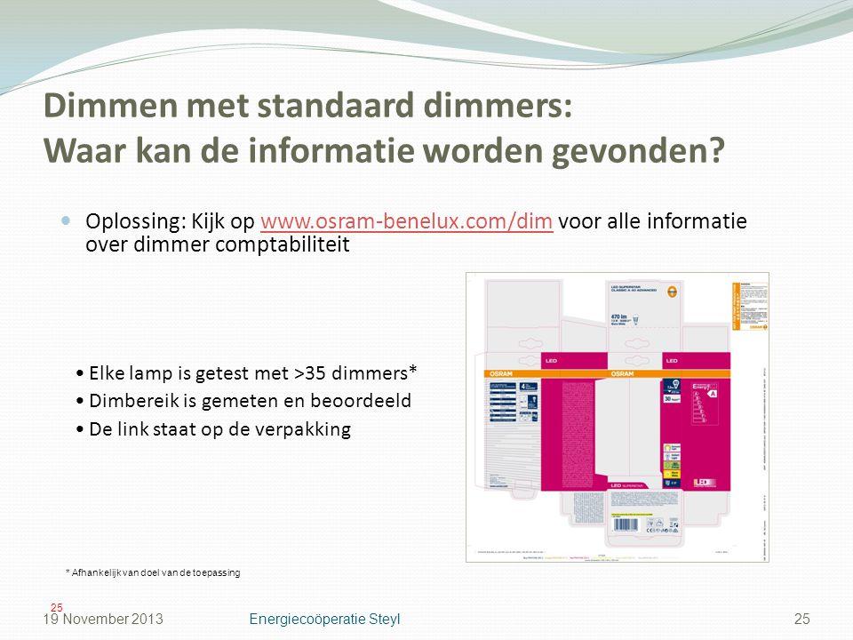 Dimmen met standaard dimmers: Waar kan de informatie worden gevonden? Oplossing: Kijk op www.osram-benelux.com/dim voor alle informatie over dimmer co