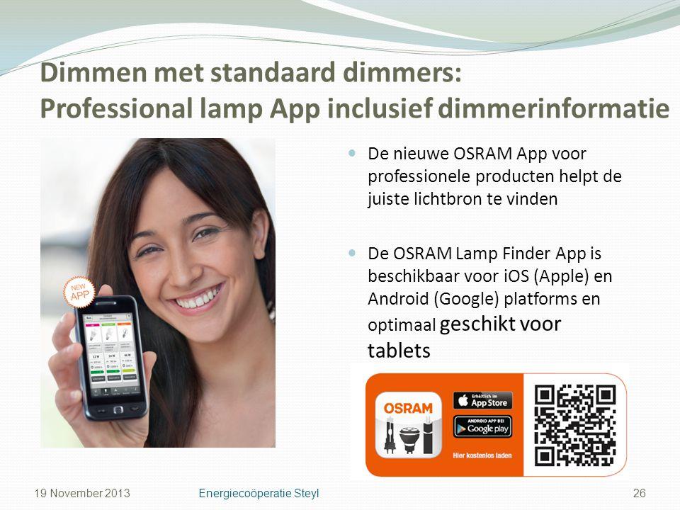 Dimmen met standaard dimmers: Professional lamp App inclusief dimmerinformatie De nieuwe OSRAM App voor professionele producten helpt de juiste lichtb
