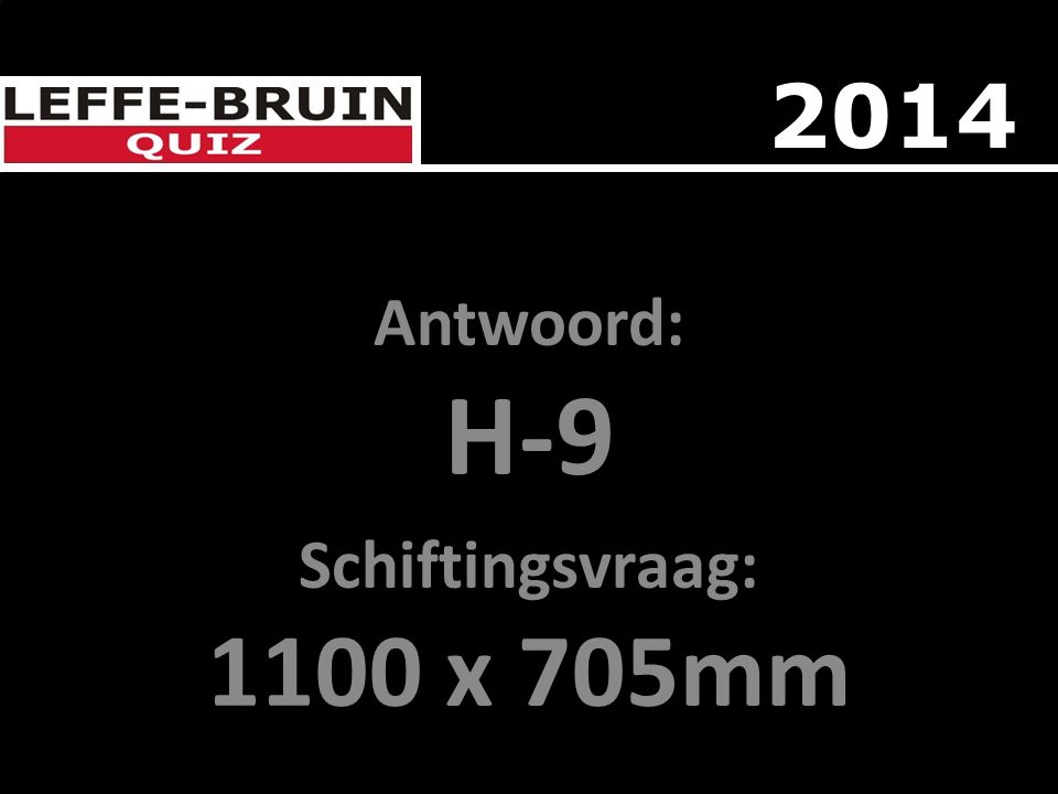 Antwoord: H-9 Schiftingsvraag: 1100 x 705mm 2014