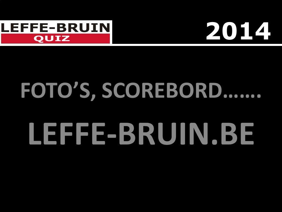 FOTO'S, SCOREBORD……. LEFFE-BRUIN.BE 2014