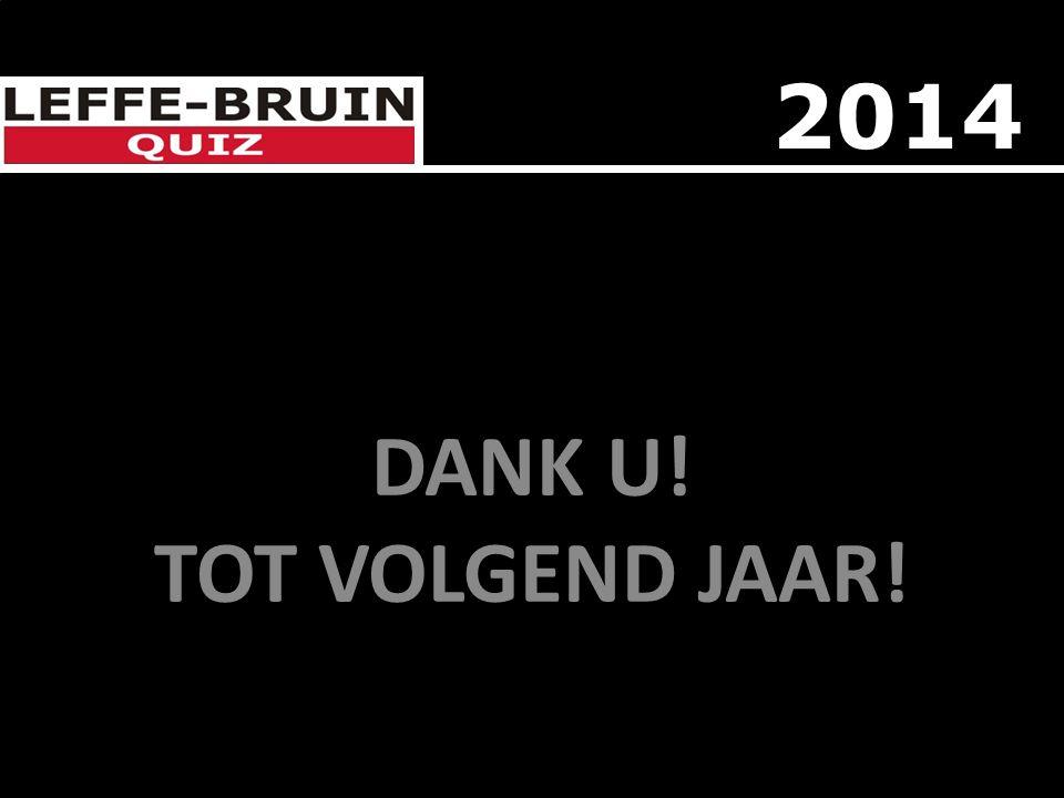 DANK U! TOT VOLGEND JAAR! 2014