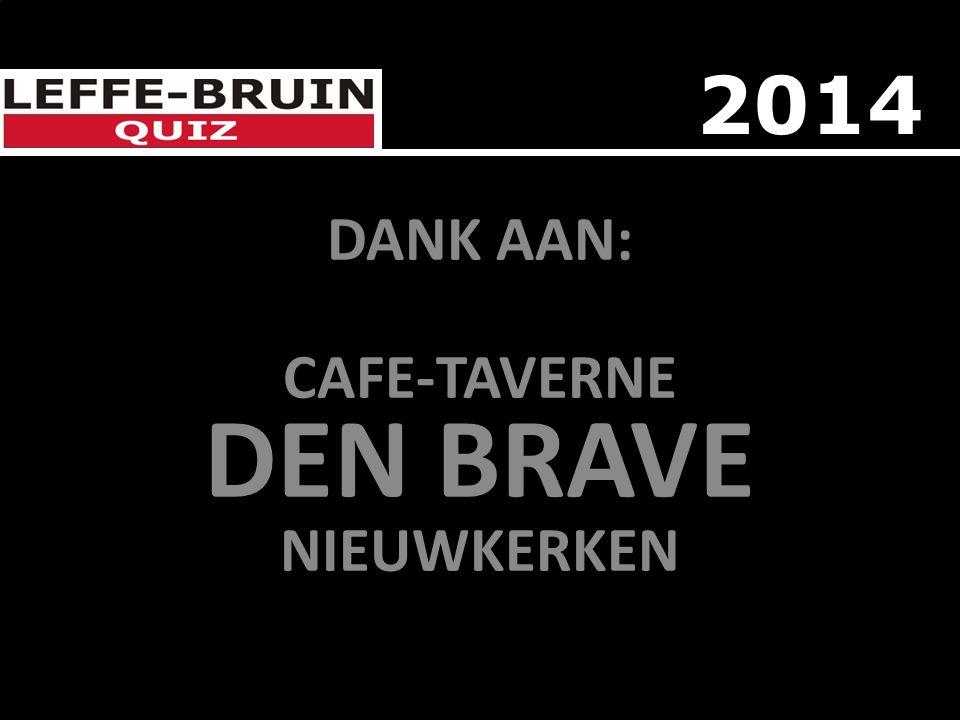 DANK AAN: CAFE-TAVERNE DEN BRAVE NIEUWKERKEN 2014