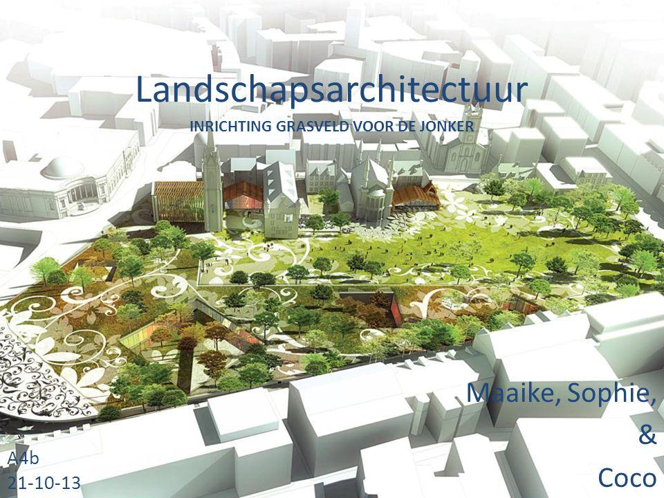 Landschapsarchitectuur Maaike, Sophie, & Coco A4b 21-10-13 INRICHTING GRASVELD VOOR DE JONKER