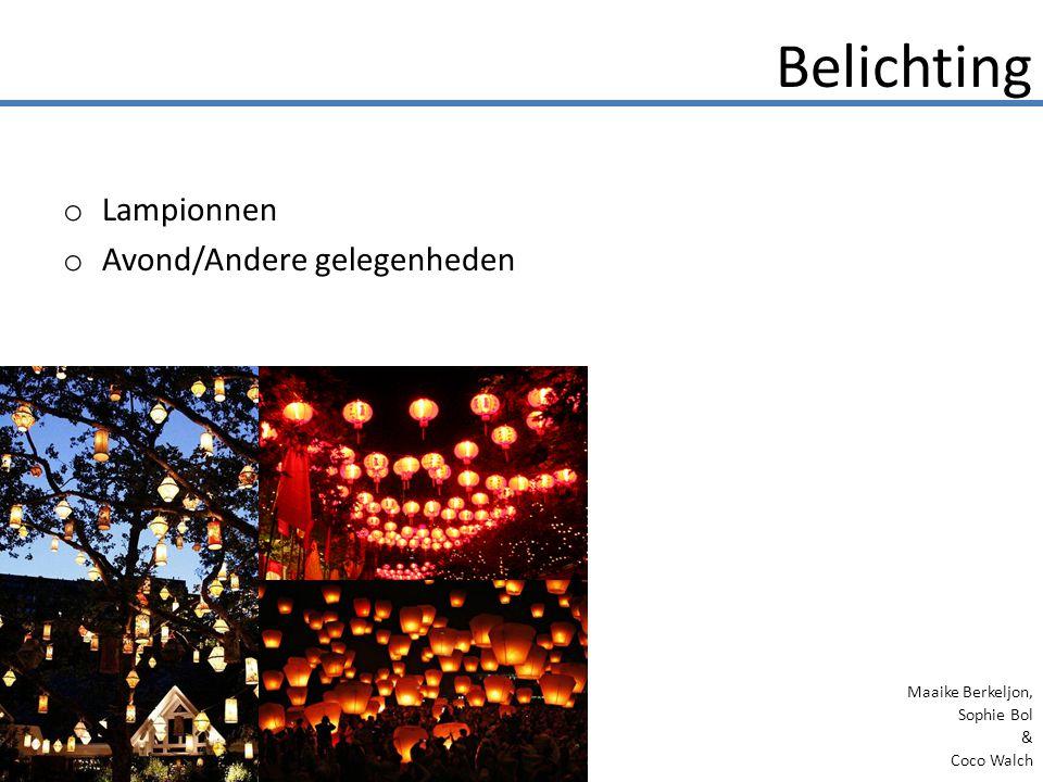 o Lampionnen o Avond/Andere gelegenheden Belichting Maaike Berkeljon, Sophie Bol & Coco Walch