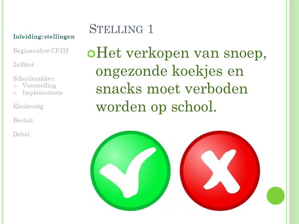S TELLING 1 Het verkopen van snoep, ongezonde koekjes en snacks moet verboden worden op school.