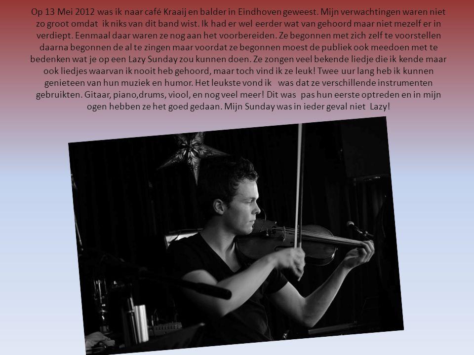 Op 13 Mei 2012 was ik naar café Kraaij en balder in Eindhoven geweest.