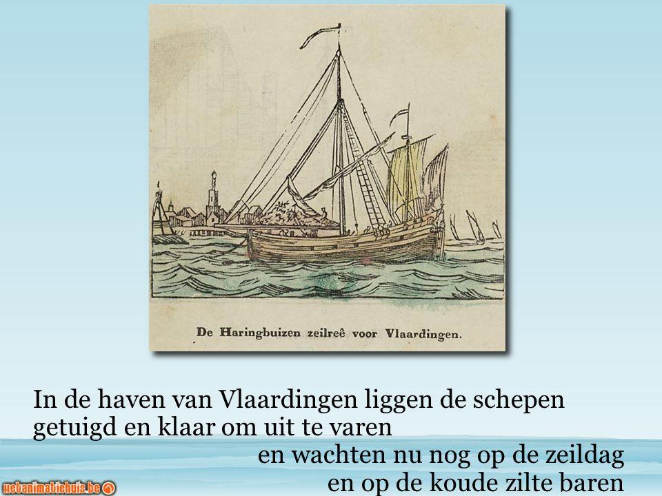 In de haven van Vlaardingen liggen de schepen getuigd en klaar om uit te varen en wachten nu nog op de zeildag en op de koude zilte baren