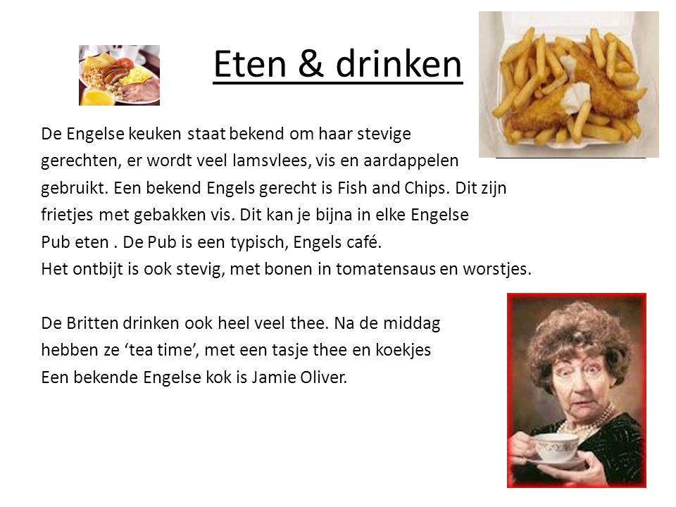 Eten & drinken De Engelse keuken staat bekend om haar stevige gerechten, er wordt veel lamsvlees, vis en aardappelen gebruikt.