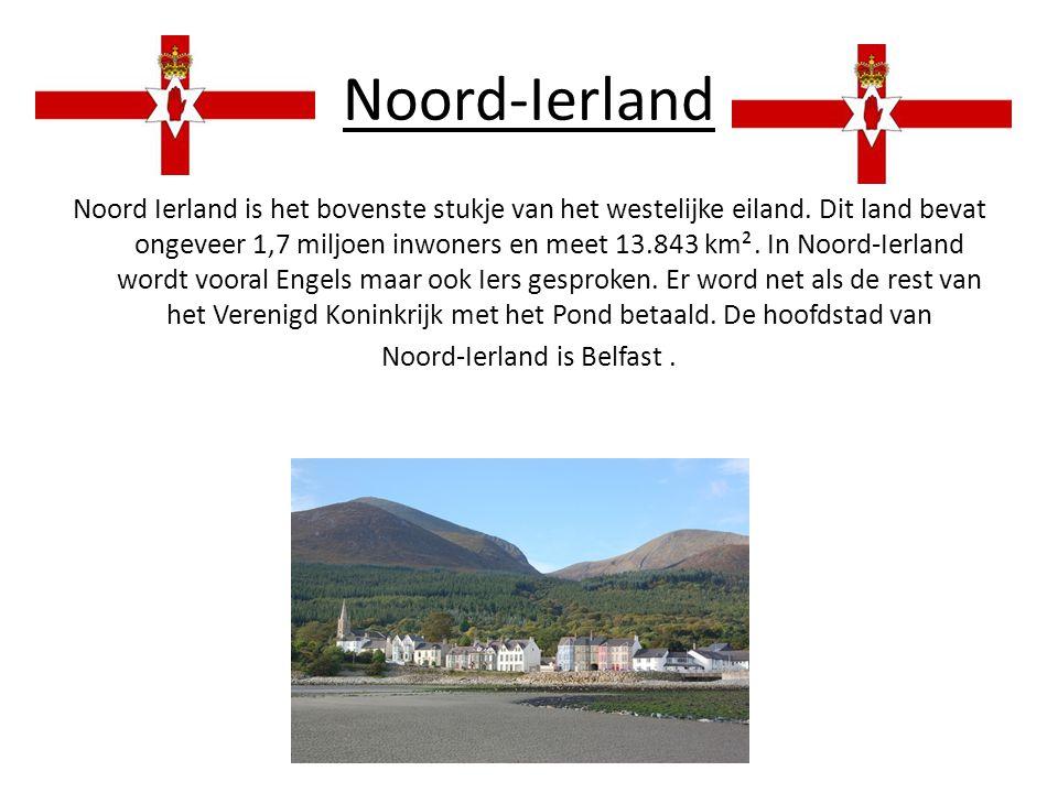 Noord-Ierland Noord Ierland is het bovenste stukje van het westelijke eiland.