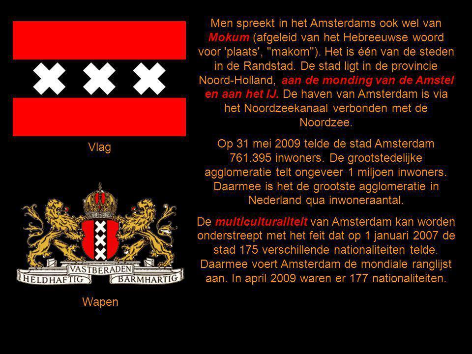 3 Men spreekt in het Amsterdams ook wel van Mokum (afgeleid van het Hebreeuwse woord voor plaats , makom ).