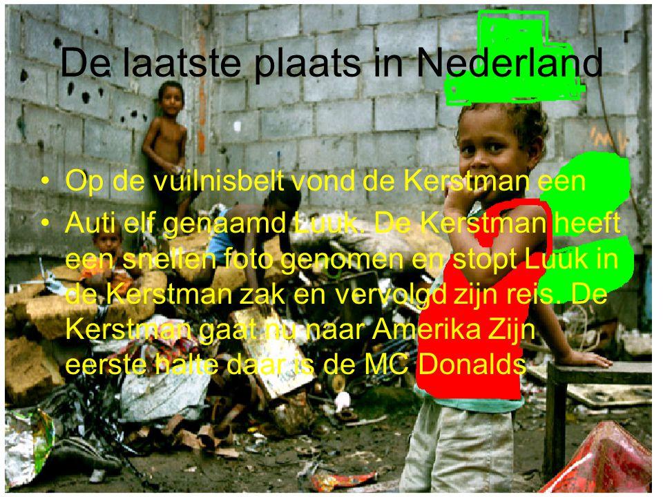 De laatste plaats in Nederland Op de vuilnisbelt vond de Kerstman een Auti elf genaamd Luuk.