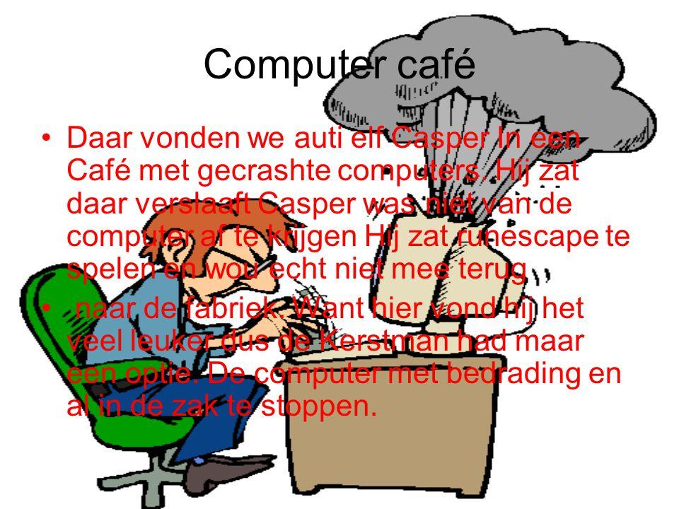 Computer café Daar vonden we auti elf Casper In een Café met gecrashte computers.