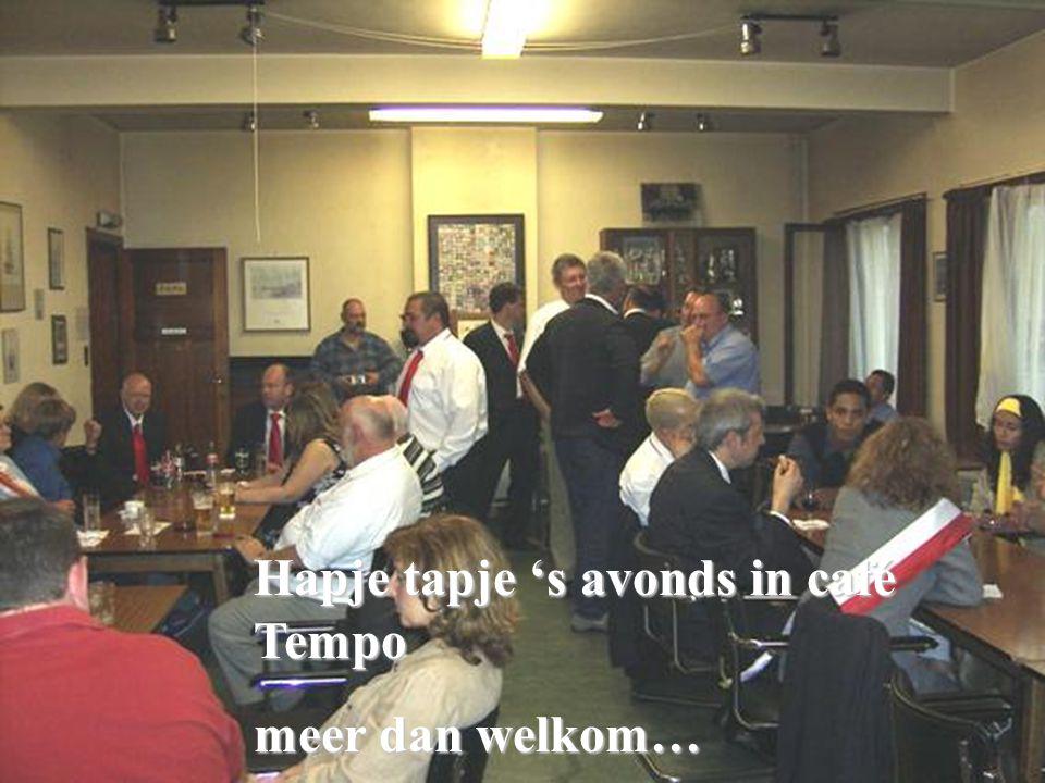 Hapje tapje 's avonds in café Tempo meer dan welkom…