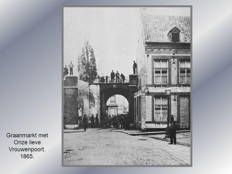 Graanmarkt met Onze lieve Vrouwenpoort. 1865.