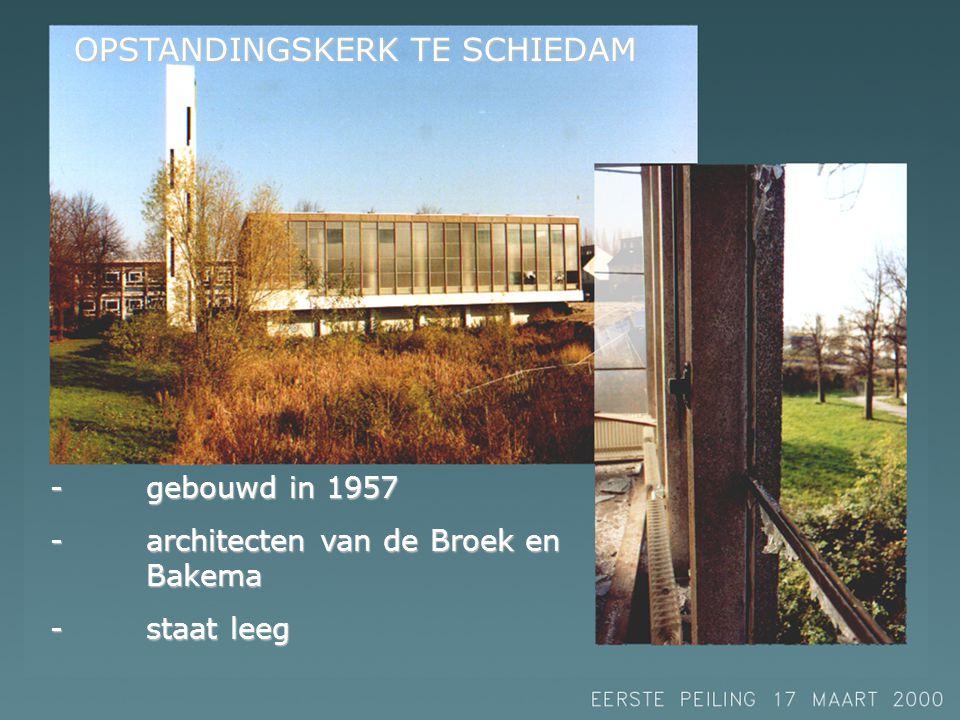OPSTANDINGSKERK TE SCHIEDAM -gebouwd in 1957 -architecten van de Broek en Bakema -staat leeg -