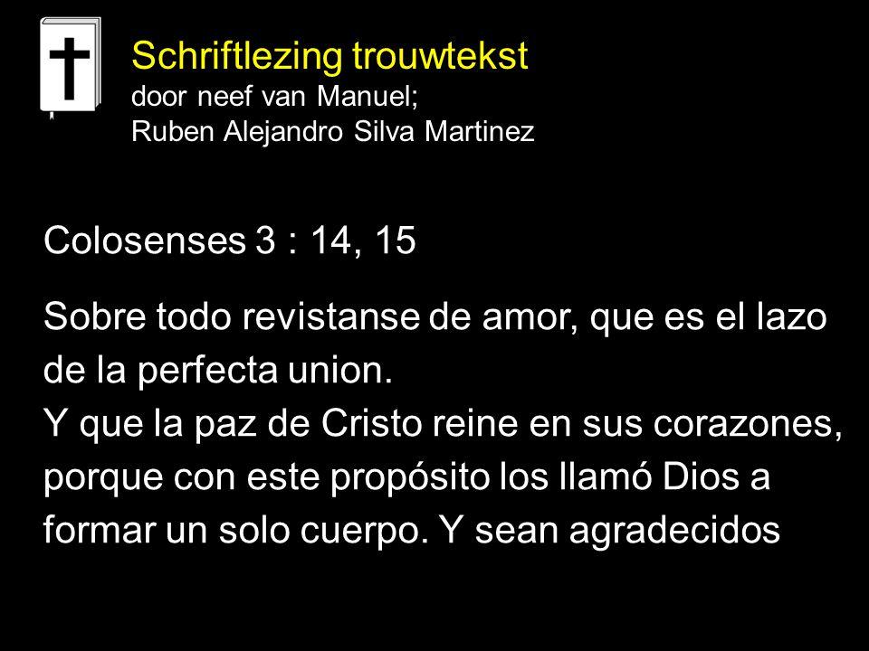 Colosenses 3 : 14, 15 Sobre todo revistanse de amor, que es el lazo de la perfecta union. Y que la paz de Cristo reine en sus corazones, porque con es