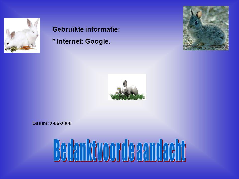 Gebruikte informatie: * Internet: Google. Datum: 2-06-2006 Welke informatie heb je gebruikt : -Boeken -Internetsites -Clubblaadje -Eigen ervaring -Inf
