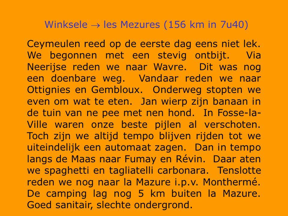 Winksele  les Mezures (156 km in 7u40) Ceymeulen reed op de eerste dag eens niet lek.