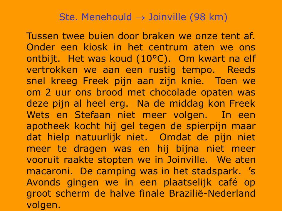 Ste. Menehould  Joinville (98 km) Tussen twee buien door braken we onze tent af.