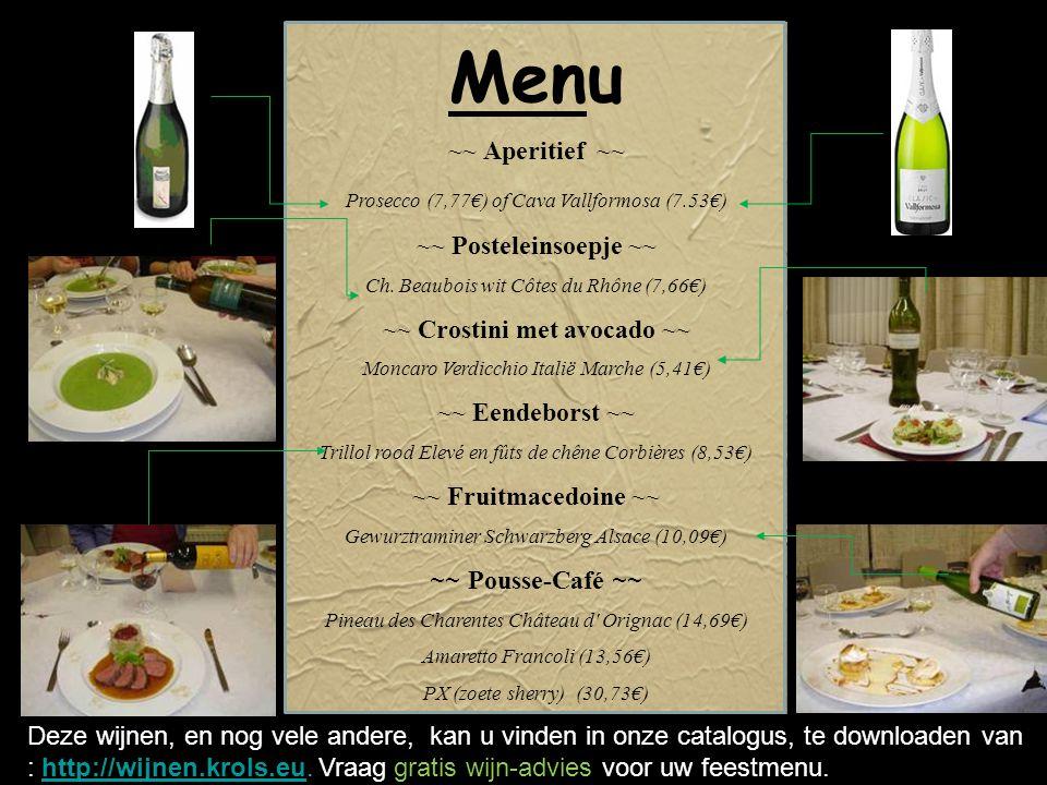 Menu ~~ Aperitief ~~ Prosecco (7,77€) of Cava Vallformosa (7.53€) ~~ Posteleinsoepje ~~ Ch.