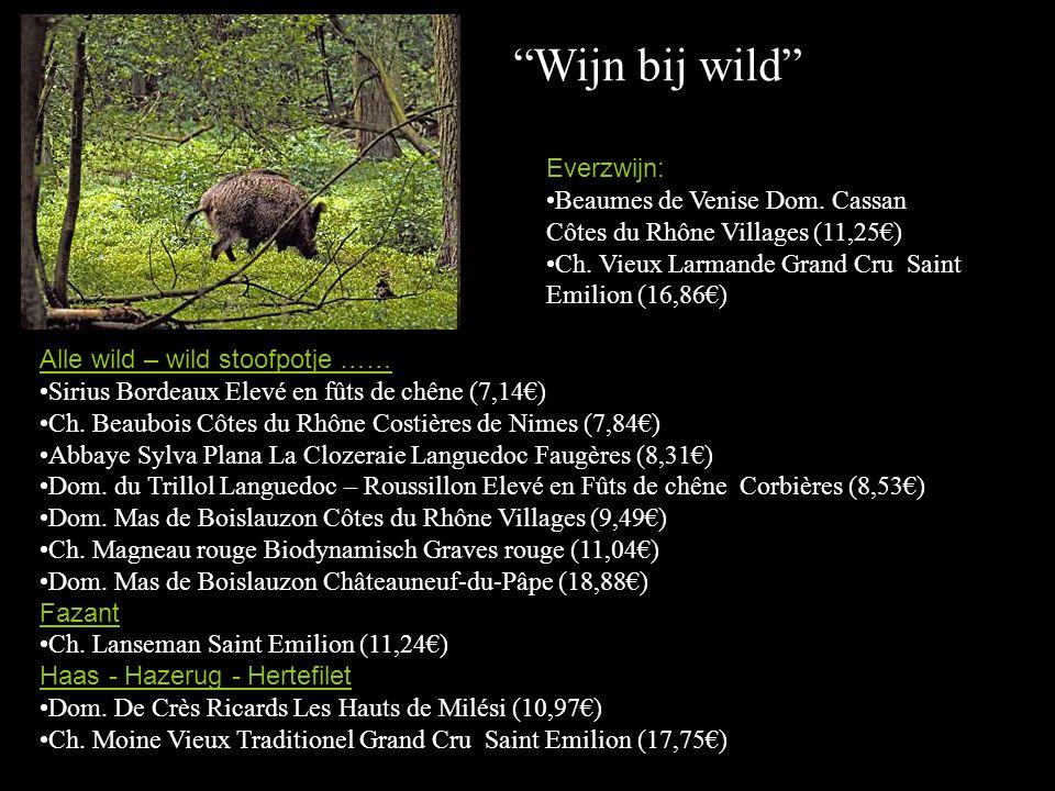 Wijn bij wild Everzwijn: Beaumes de Venise Dom.Cassan Côtes du Rhône Villages (11,25€) Ch.