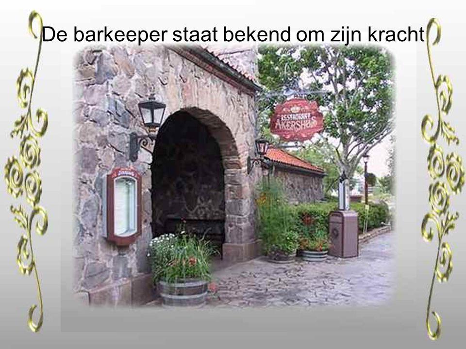 De barkeeper staat bekend om zijn kracht
