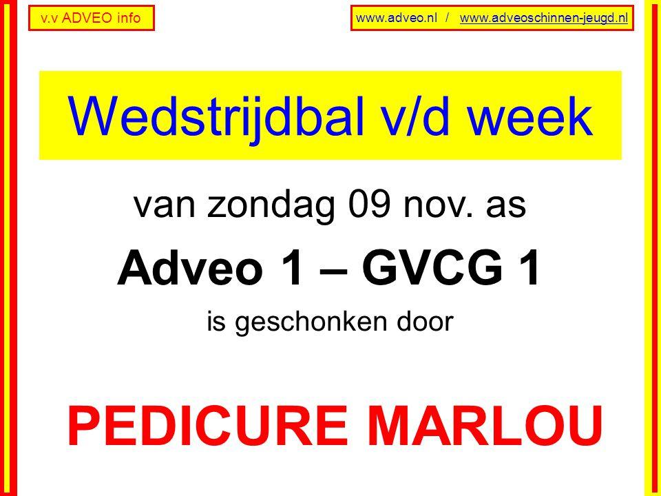v.v ADVEO info www.adveo.nl / www.adveoschinnen-jeugd.nl van zondag 09 nov.