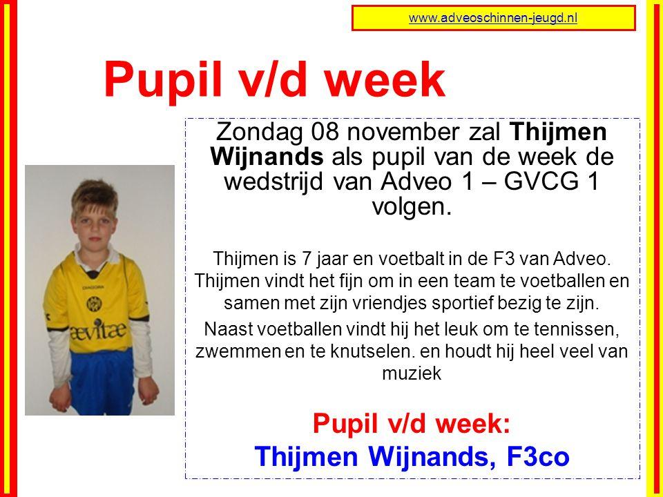 Zondag 08 november zal Thijmen Wijnands als pupil van de week de wedstrijd van Adveo 1 – GVCG 1 volgen.