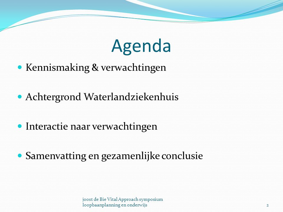 Agenda Kennismaking & verwachtingen Achtergrond Waterlandziekenhuis Interactie naar verwachtingen Samenvatting en gezamenlijke conclusie 2 joost de Bi