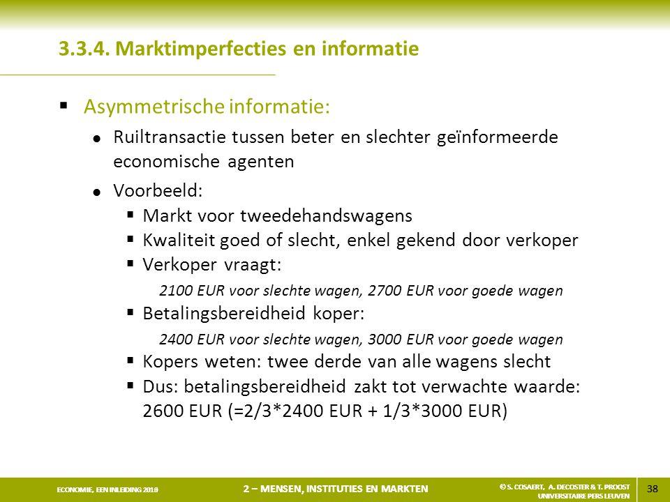 38 ECONOMIE, EEN INLEIDING 2013 2 – MENSEN, INSTITUTIES EN MARKTEN © S. COSAERT, A. DECOSTER & T. PROOST UNIVERSITAIRE PERS LEUVEN 38 ECONOMIE, EEN IN