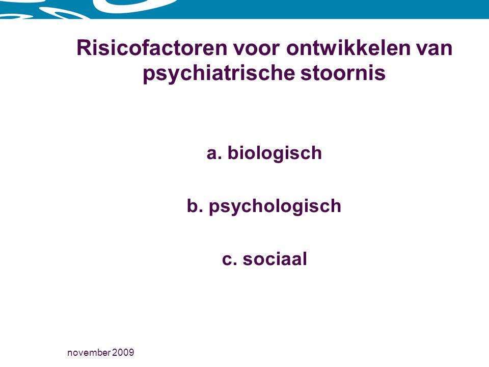 november 2009 Risicofactoren voor ontwikkelen van psychiatrische stoornis a.