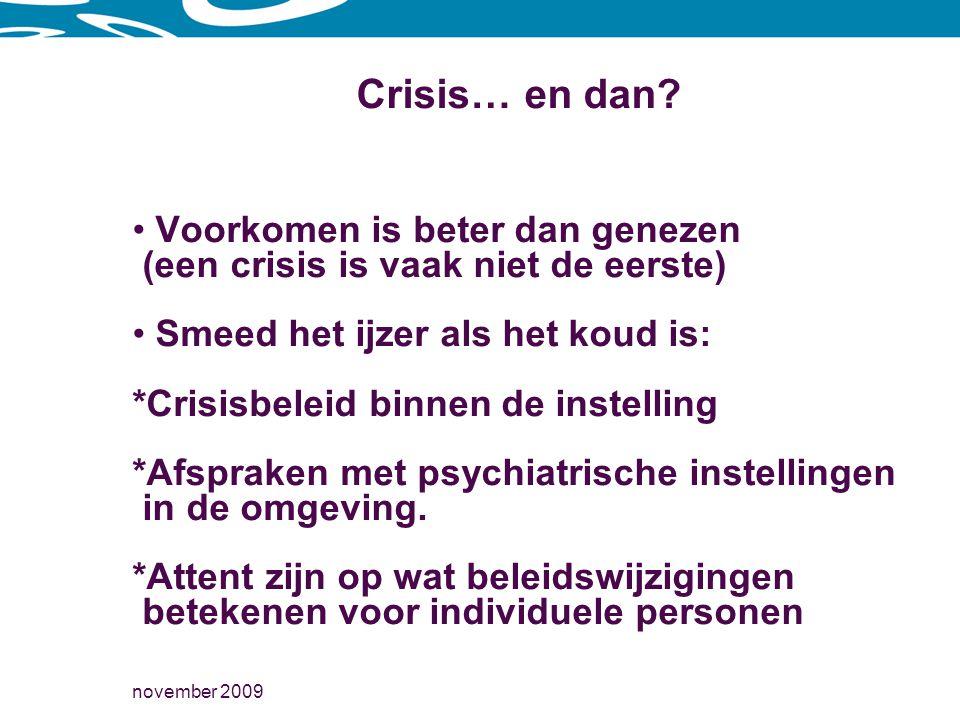 november 2009 Crisis… en dan.