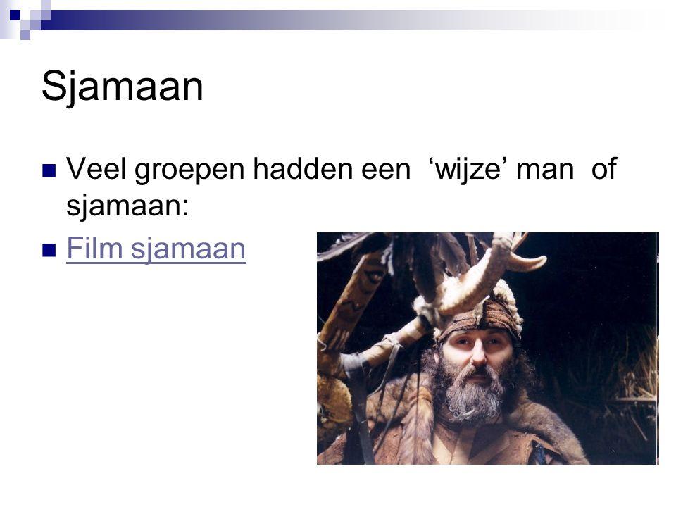 Sjamaan Veel groepen hadden een 'wijze' man of sjamaan: Film sjamaan