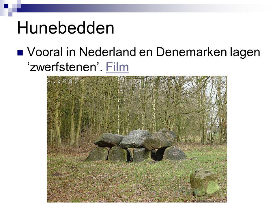 Hunebedden Vooral in Nederland en Denemarken lagen 'zwerfstenen'. FilmFilm