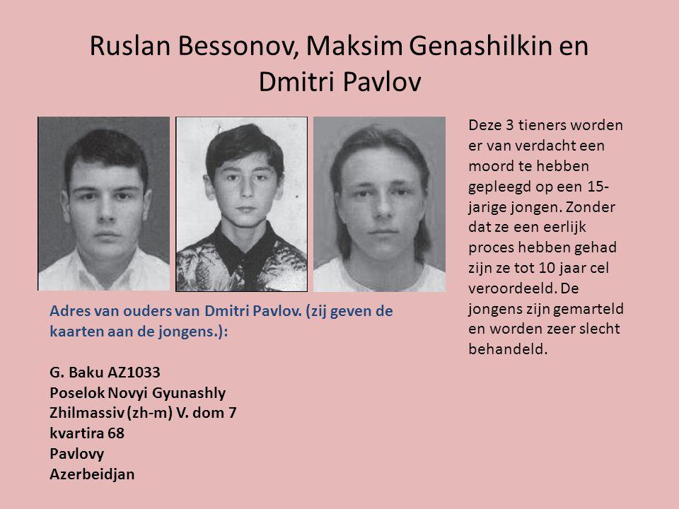 Ruslan Bessonov, Maksim Genashilkin en Dmitri Pavlov Deze 3 tieners worden er van verdacht een moord te hebben gepleegd op een 15- jarige jongen.